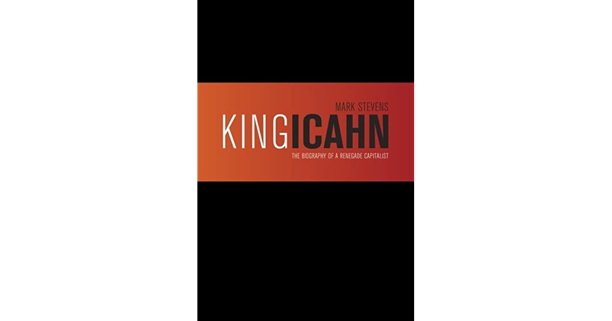 king icahn the biography of a renegade capitalist pdf