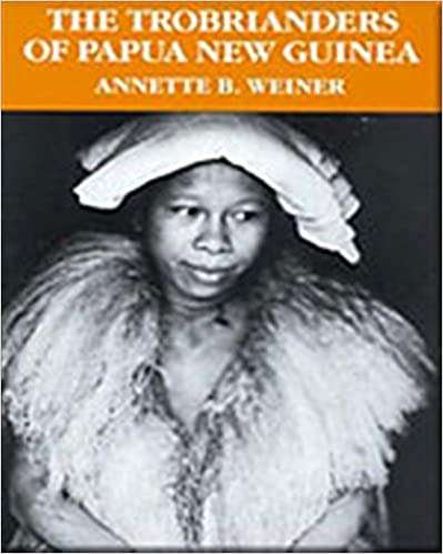 the trobrianders of papua new guinea annette weiner pdf